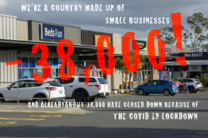 "A picture of small businesses with the words ""We're a country made up of small businesses and already about 38,000 have closed down because of the Covid 19 lockdown"""
